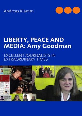 LIBERTY, PEACE AND MEDIA: Amy Goodman