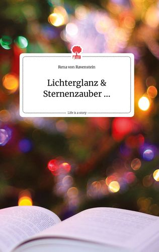 Lichterglanz und Sternenzauber ... Life is a Story - story.one