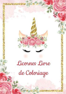 Licornes Livre de Coloriage pour Enfants: Il s'agit d'un livre de coloriage avec des dessins
