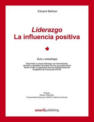 Liderazgo :La influencia positiva