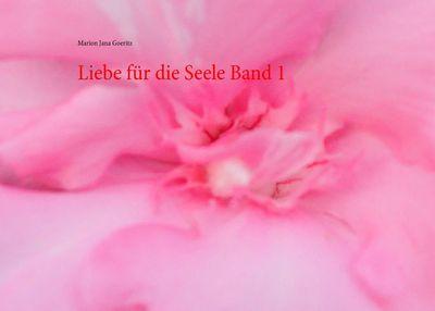 Liebe für die Seele Band 1
