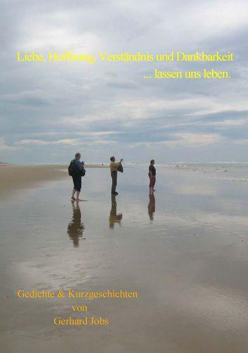 Liebe, Hoffnung, Verständnis und Dankbarkeit ... lassen uns leben.