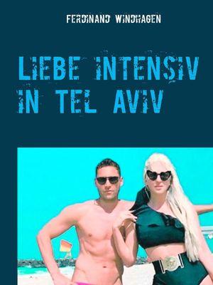 Liebe intensiv in Tel Aviv