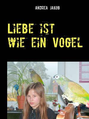 Liebe ist wie ein Vogel