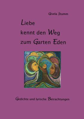 Liebe kennt den Weg zum Garten Eden