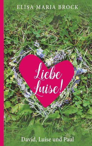 Liebe Luise!