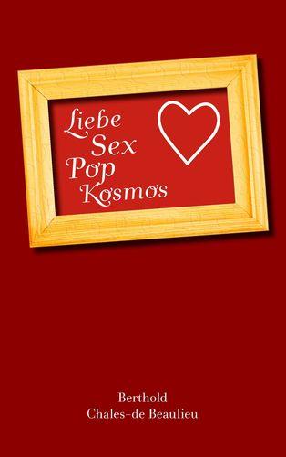 Liebe, Sex, Pop, Kosmos