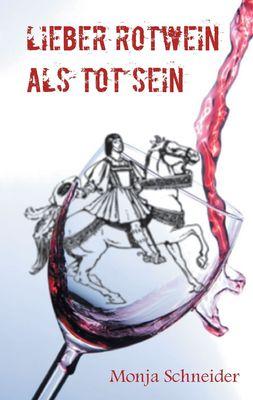 Lieber Rotwein als tot sein