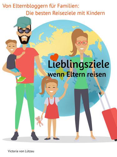Lieblingsziele - wenn Eltern reisen