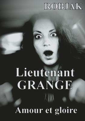 Lieutenant GRANGE - Amour et gloire