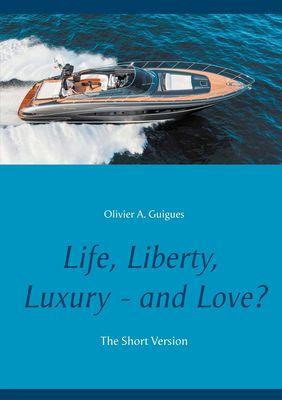 Life, Liberty, Luxury - and Love?