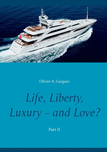 Life, Liberty, Luxury - and Love? Part II
