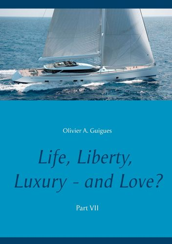 Life, Liberty, Luxury - and Love? Part VII
