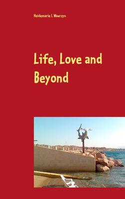 Life, Love and Beyond