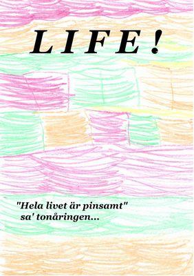 LIFE !