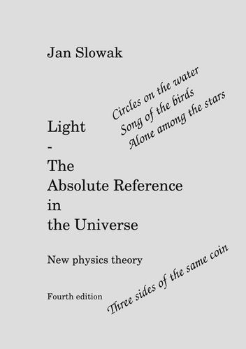 Light - The Absolute Reference in the Universe