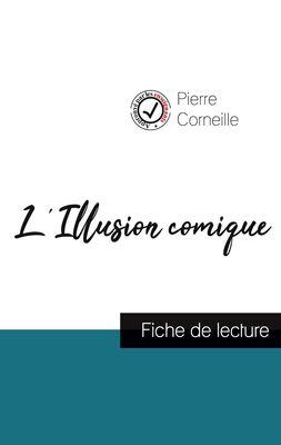 L'Illusion comique de Pierre Corneille (fiche de lecture et analyse complète de l'oeuvre)