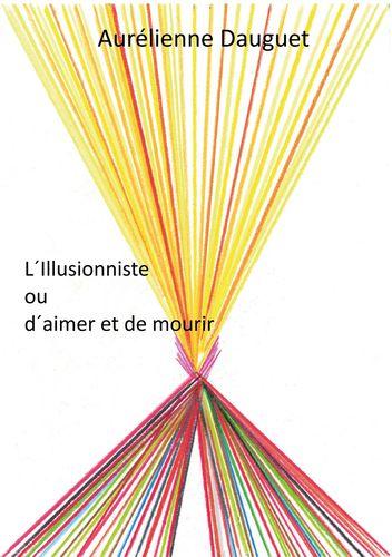 L'Illusionniste ou d'aimer et de mourir
