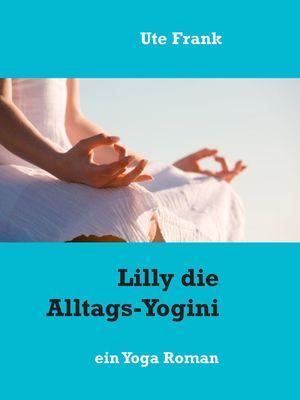 Lilly die Alltags-Yogini