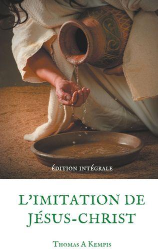 L'imitation de Jésus-Christ (Guide spirituel pour le quotidien du chrétien ordinaire)