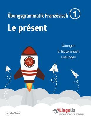 Lingolia Übungsgrammatik Französisch Teil 1