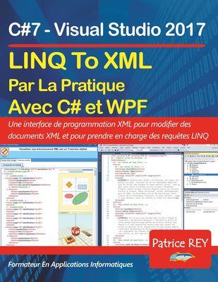 LINQ To XML en pratique avec C#7 et WPF