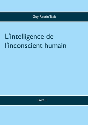 L'intelligence de l'inconscient humain