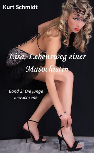 Lisa, Lebensweg einer Masochistin