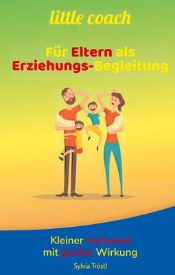 Litte coach - Für Eltern als Erziehungs-Begleitung