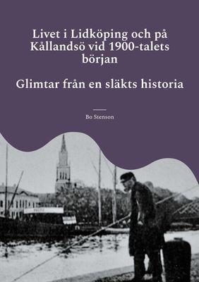 Livet i Lidköping och på Kållandsö vid 1900-talets början