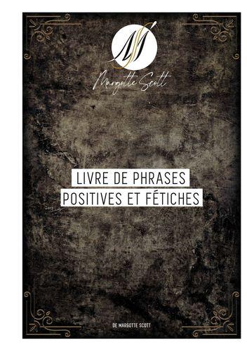 Livre de phrases positives et fétiches