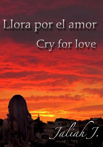 Llora por el amor  1