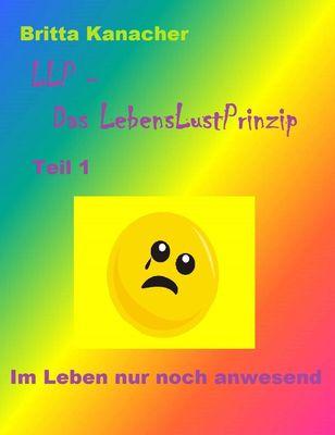 LLP - Das LebensLustPrinzip. Teil 1