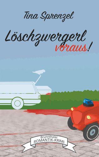 Löschzwergerl voraus!
