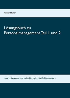 Lösungsbuch zu Personalmanagement Teil 1 und 2