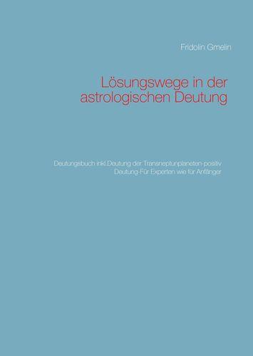 Lösungswege in der astrologischen Deutung