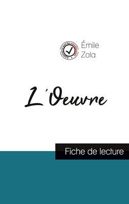 L'Oeuvre de Émile Zola (fiche de lecture et analyse complète de l'oeuvre)