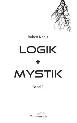 Logik und Mystik Band 2