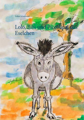 Lolo, Bibi und Piccolina, das Eselchen