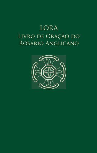 Lora - Livro de Oração do Rosário Anglicano