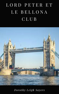 Lord Peter et le Bellona Club