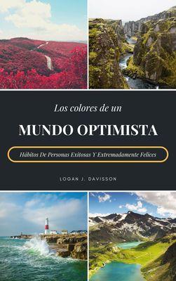 Los Colores De Un Mundo Optimista