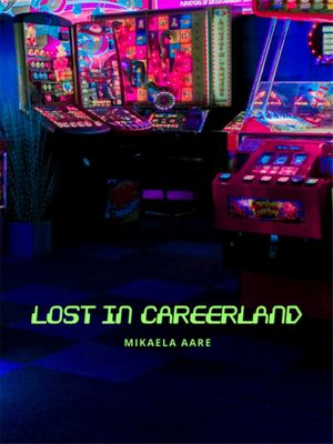 Lost in Careerland