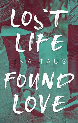 Lost Life Found Love