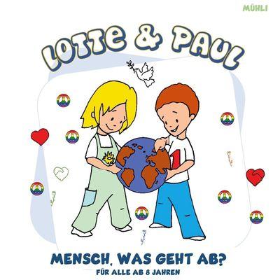 Lotte & Paul - Mensch, was geht ab?