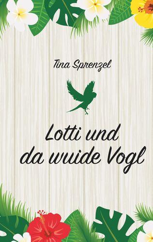 Lotti und da wuide Vogl