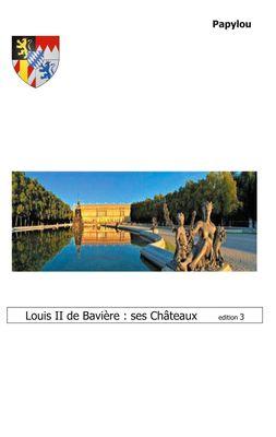 Louis II de Bavière : ses Châteaux en Allemagne