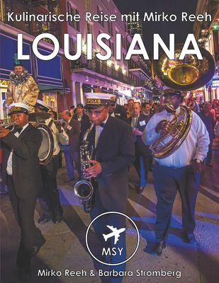 Louisiana - Kulinarische Reise mit Mirko Reeh