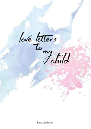 Love Letters to my Child