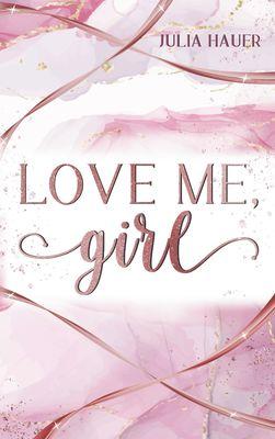 Love me, girl